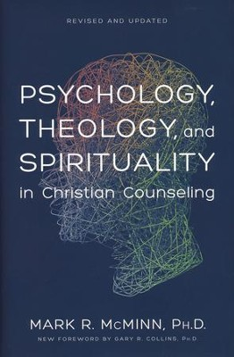 Psychology, Theology, and Spirituality in Christian Counseling (Revised and Updated)  -     By: Mark R. McMinn