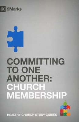 Committing to One Another: Church Membership  -     By: Bobby Jamieson