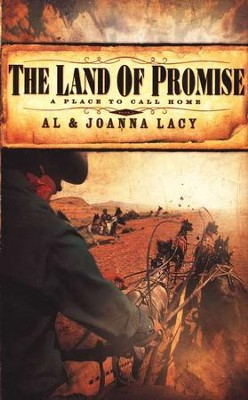 The Land of Promise, A Place to Call Home Series #3   -     By: Al Lacy, JoAnna Lacy