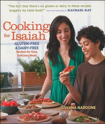 Cooking for Isaiah: Gluten-Free & Dairy-Free Recipes for Easy, Delicious Meals  -     By: Silvana Nardone