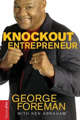 Knockout Entrepreneur - eBook  -     By: George Foreman