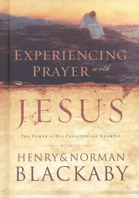 Experiencing Prayer with Jesus   -     By: Henry T. Blackaby, Norman Blackaby