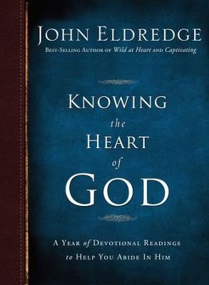 Knowing the Heart of God: A Year of Devotional Readings to Help You Abide in Him - eBook  -     By: John Eldredge