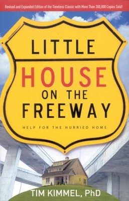 Little House on the Freeway, Revised and updated  -     By: Tim Kimmel