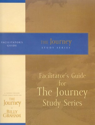Facilitator's Guide for The Journey Series   -     By: Billy Graham