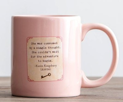 Leaving Mug  -     By: Karen Kingsbury
