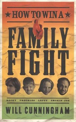How to Win a Family Fight  -     By: Will Cunningham