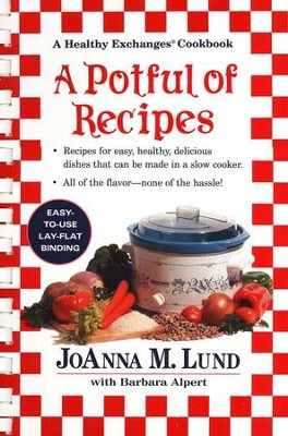 A Potful of Recipes: A Healthy Exchanges Cookbook   -     By: JoAnna M. Lund