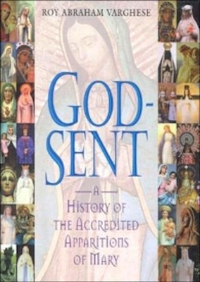 God-Sent: A History of the Accredited Apparitions of Mary  -     By: Roy Abraham Varghese