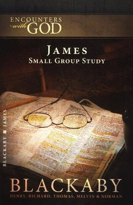 Encounters with God: James  -     By: Henry T. Blackaby, Melvin Blackaby, Thomas Blackaby