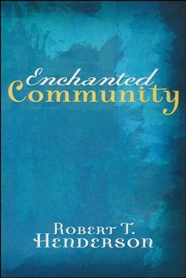 Enchanted Community  -     By: Robert Henderson