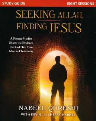 Seeking Allah, Finding Jesus Study Guide  -     By: Nabeel Qureshi, Kevin G. Harney