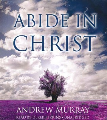 Abide in Christ - unabridged audiobook on CD  -     By: Andrew Murray