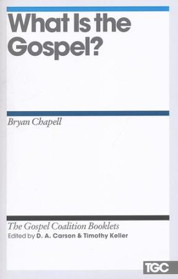 What Is the Gospel?: Gospel Coalition Booklets   -     By: Bryan Chapell