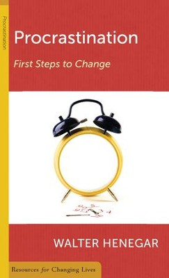 Procrastination: First Steps to Change  -     By: Walter Henegar