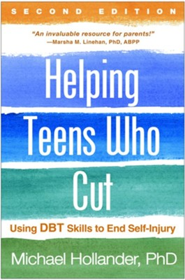 Helping Teens Who Cut, 2nd Edition  -     By: Michael Hollander
