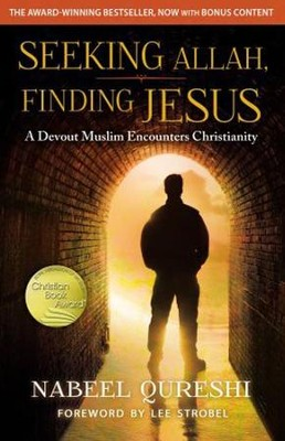 Seeking Allah, Finding Jesus  -     By: Nabeel Qureshi, Lee Strobel