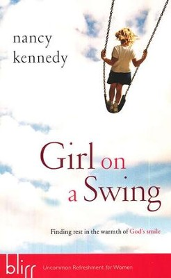 Girl on a Swing  -     By: Nancy Kennedy
