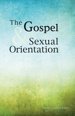 The Gospel and Sexual Orientation  -     By: Michael Lefebvre