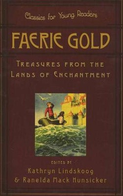 Faerie Gold  -     Edited By: Kathryn Lindskoog, Ranelda Mack Hunsicker     By: Edited by Kathryn Lindskoog & Ranelda Mack Hunsicker