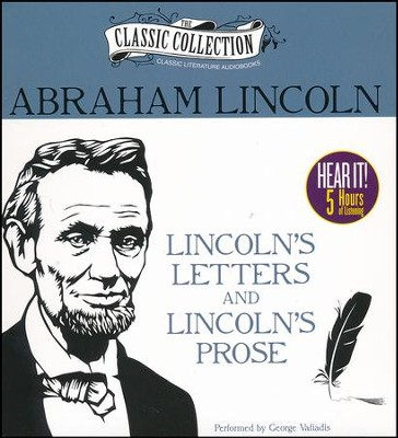Lincoln's Letters and Lincoln's Prose: The Private Man and the Warrior & Major Works by a Great American Writer - unabridged audiobook on CD  -     Narrated By: George Vafiadis     By: Abraham Lincoln