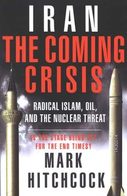 Iran: The Coming Crisis--Radical Islam, Oil, and the Nuclear Threat  -     By: Mark Hitchcock