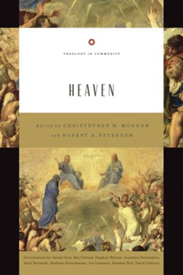 Heaven  -     Edited By: Christopher W. Morgan, Robert A. Peterson     By: Christopher W. Morgan & Robert A. Peterson, eds.