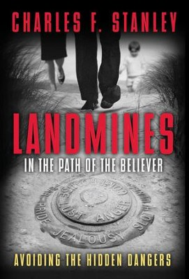 Landmines in the Path of the Believer: Avoiding the Hidden Dangers - eBook  -     By: Charles F. Stanley
