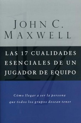 Las 17 Cualidades Esenciales de un Jugador de Equipo (The 17 Essential Qualities of a Team Player) - eBook  -     By: John C. Maxwell