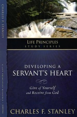 Developing a Servant's Heart  -     By: Charles F. Stanley