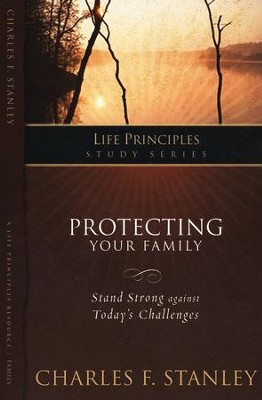 Protecting Your Family  -     By: Charles F. Stanley