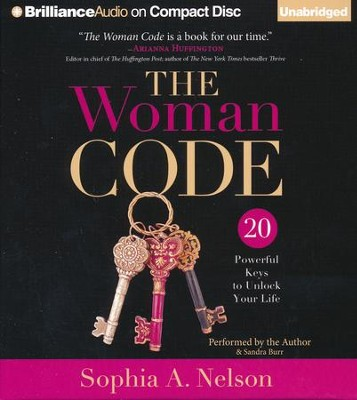The Woman Code: 20 Powerful Keys to Unlock Your Life - unabridged audio book on CD  -     By: Sophia A. Nelson