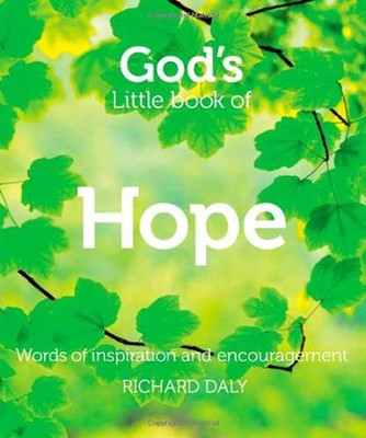 God's Little Book of Hope: Words of Inspiration and Encouragement  -     By: Richard Daly