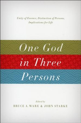One God in Three Persons: Unity of Essence, Distinction of Persons, Implications for Life  -     Edited By: Bruce A. Ware, John Starke     By: Wayne Grudem, James M. Hamilton Jr.