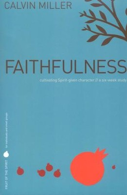 Faithfulness  -     By: Calvin Miller