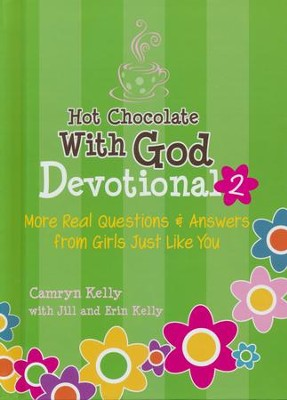 Hot Chocolate With God Devotional More Real Questions & Answers From Girls Just Like You  -     By: Camryn Kelly