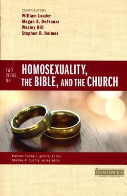 Two Views on Homosexuality, the Bible, and the Church  -     By: Preston Sprinkle, William Loader