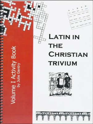 Latin, Volume I Activity Book, Latin in the Christian Trivium  -     By: Gail Busby, Mary Harrington