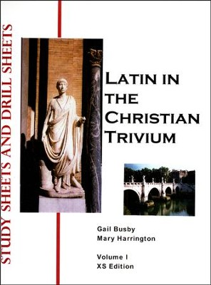 Latin in the Christian Trivium, Study Sheets and Drill Sheets   -     By: Gail Busby, Mary Harrington