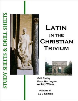 Latin, Vol II, Study Sheets & Drill Sheets Latin in the Christian Trivium XS 2 Edition   -     By: Gail Busby, Mary Harrington