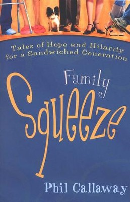 Family Squeeze                                         -     By: Phil Callaway