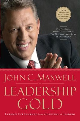 Leadership Gold: Lessons I've Learned from a Lifetime of Leading - eBook  -     By: John C. Maxwell