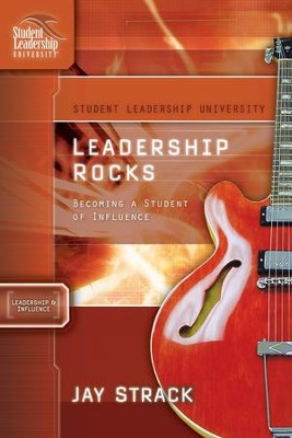 Leadership Rocks: Becoming a Student of Influence - eBook  -     By: Jay Strack