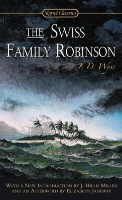 The Swiss Family Robinson   -     By: J.D. Wyss