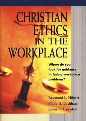 Christian Ethics in the Workplace  -     By: Raymond Hilgert, Philip H. Lochhaas