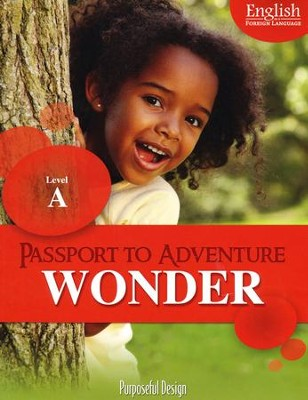 Passport to Adventure: English as Foreign Language Wonder A Student Edition (Ages 3-4)  -