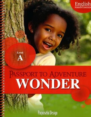 Passport to Adventure: English as Foreign Language Wonder A Teacher's Edition (Ages 3-4)  -
