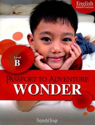 Passport to Adventure: English as Foreign Language Wonder B Student Edition (Ages 4-5)  -