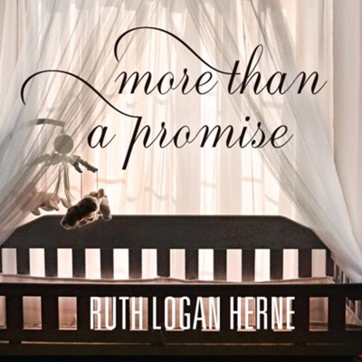 More Than a Promise unabridged audiobook on CD   -     By: Ruth Logan Hemme