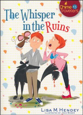 #3: The Whisper in the Ruins  -     By: Lisa M. Hendey     Illustrated By: Jenn Bower